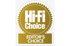 Hi-Fi Choice - Editors Choice